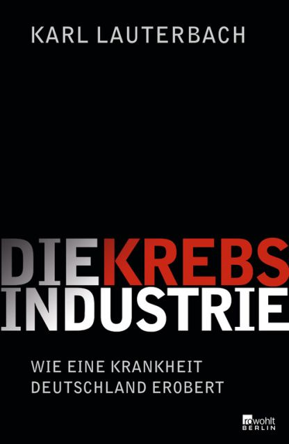 Karl Lauterbach, Die Krebsindustrie
